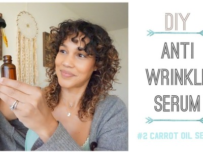DIY Anti-Wrinkle Serum with Carrot Oil & Carrot Oil