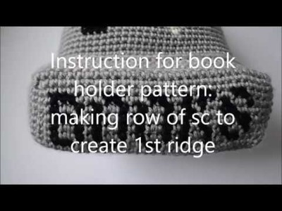 Instruction for book holder pattern: making row of sc to create 1st ridge