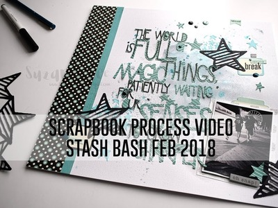 Scrapbook Process Video - The World is Full.  (Stash Bash February 2018; Old Manufacturers)