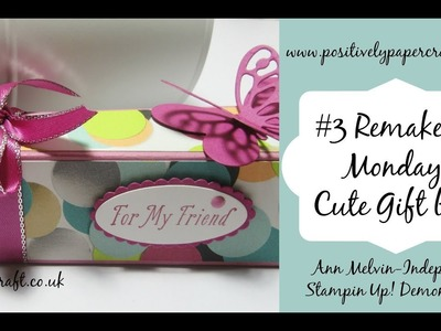#3 Remake it Monday-Cute Gift Box For Chocolates or tealights