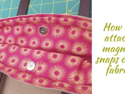 How to Attach Magnet Snaps on Fabric