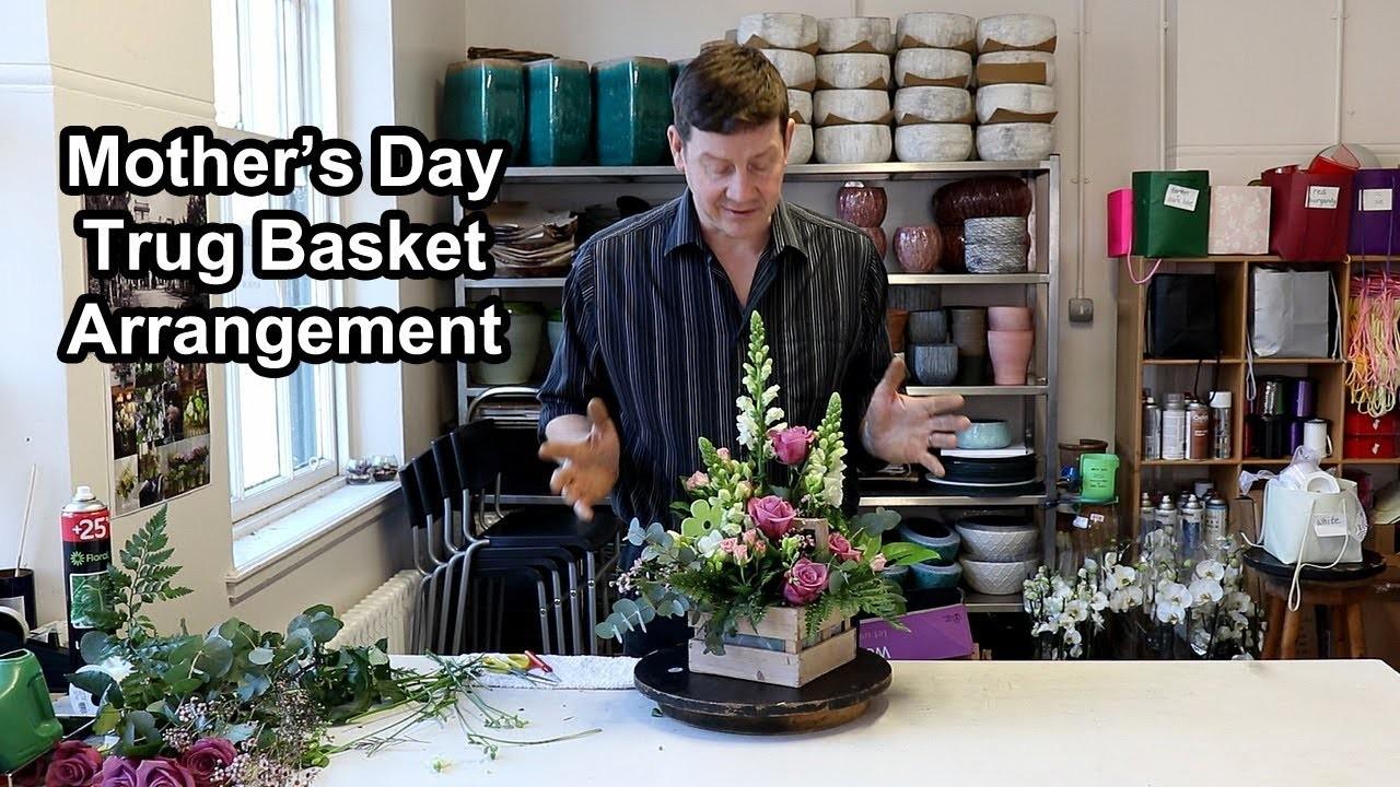 How To Make a Mother's Day Trug Basket Arrangement