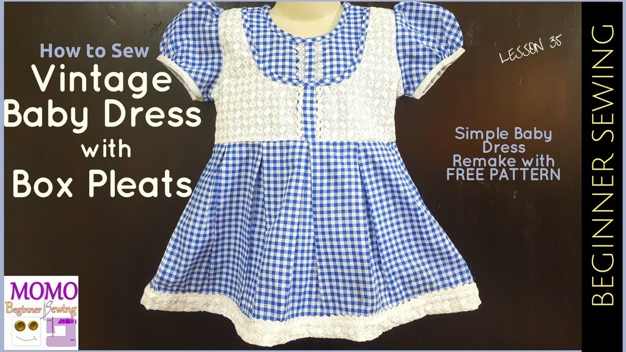 How to Sew: Vintage Baby Dress with Box Pleats - Beginners Sewing Lesson 35