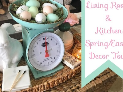 Living Room and Kitchen Spring & Easter Decor Tour 2017
