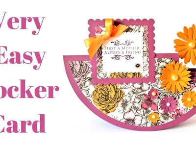 Very Easy Rocker Card   Video Tutorial   Mother's Day Series 2018