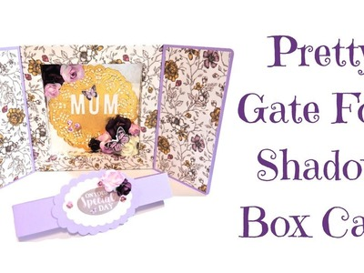 Very Pretty Gate Fold Shadow Box Card | Video Tutorial