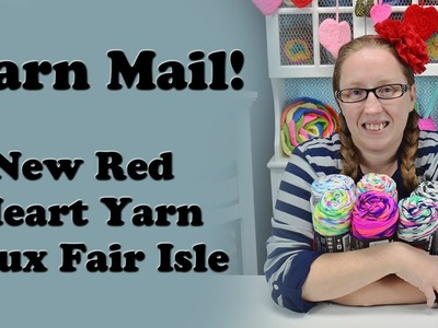 Yarn Mail. New Red Heart Yarn Faux Fair Isle