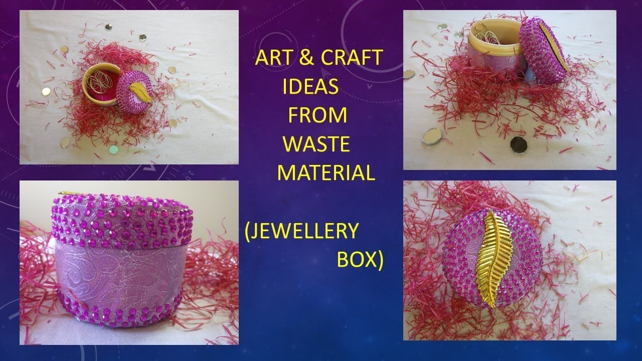 Art And Craft Ideas From Waste Material Jewellery Box