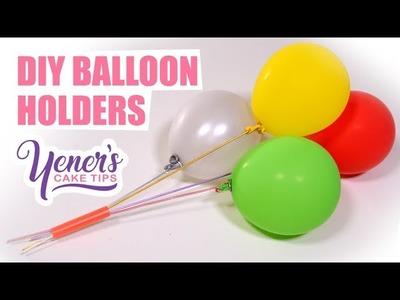 BALLOONS on Cakes with DIY HOLDERS | Yeners Cake Tips by Serdar Yener from Yeners Wa