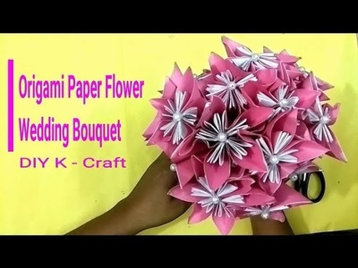 DIY How to make Origami Paper Flower Wedding Bouquet   DIY K Craft