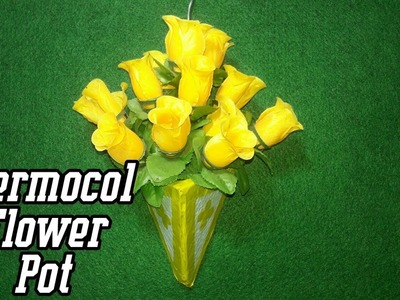 DIY- Thermocol Flower Pot | How To Make Thermocol Flower Pot | Thermocol Craft For Project