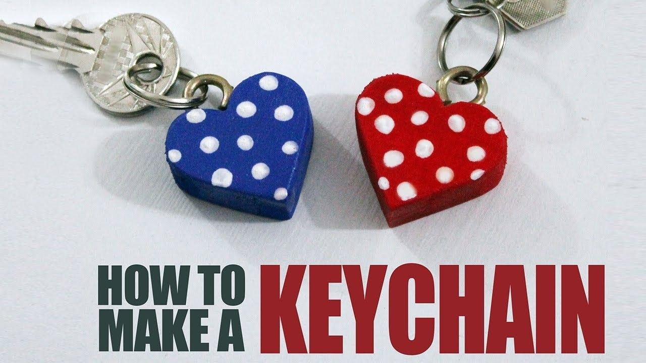 How to make a Keychain - DIY Heart Keychains