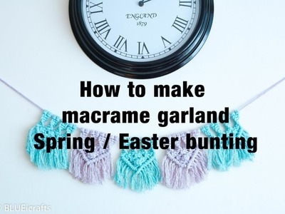 How to make macrame garland - Spring. Easter decoration  - bunting - easy DIY tutorial