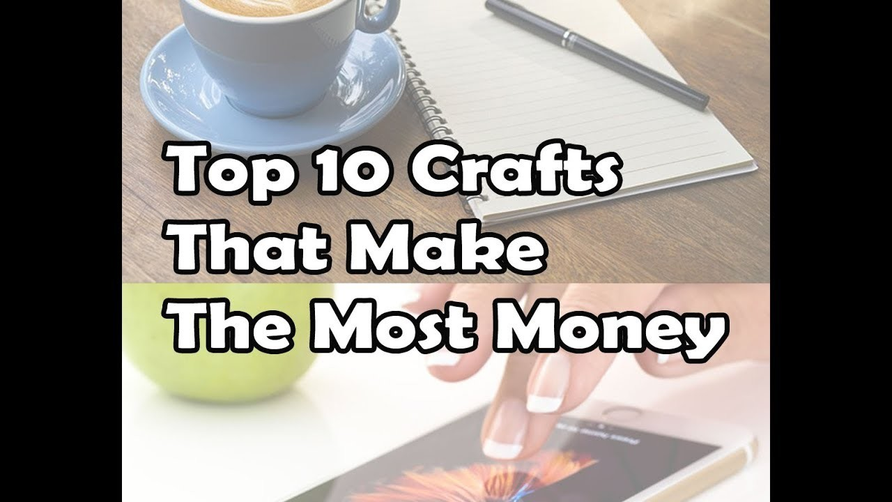 Top 10 Crafts That Make The Most Money - Craft DIY Ideas to Sell