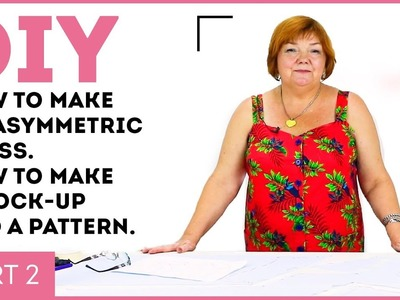 DIY: How to make an asymmetric dress. How to make a mock-up and a pattern.