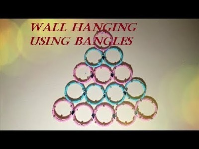 (DIY) How To Make Home Decotating Wall Hanging Using Spare Bangles