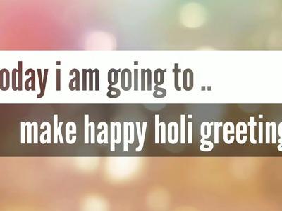 Happy holi.  greeting card by artz world