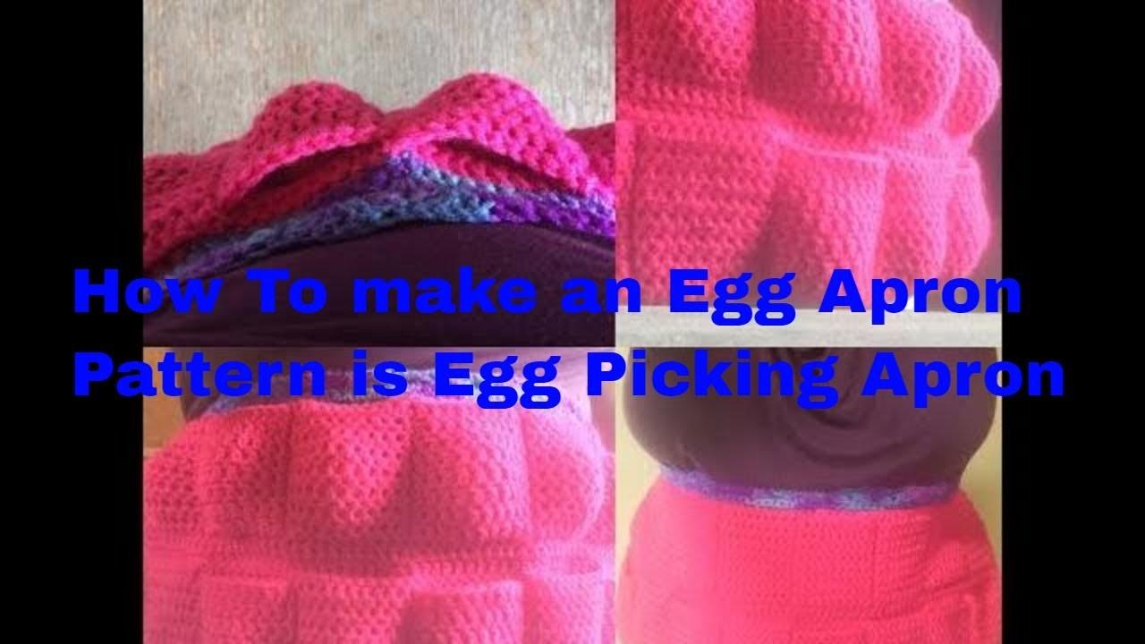 How to - Crochet An Egg Apron