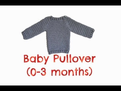 How to Crochet Baby Pullover Sweater (0-3 months)