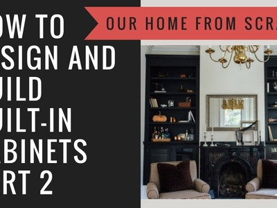 How to Design and Build a Built-In Cabinet Part 2