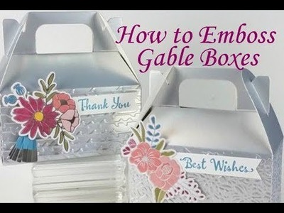 How to Emboss Gable Boxes - Stampin' Up! Petal Pair Folders