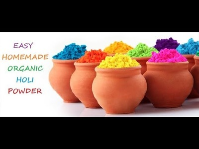 How to make easy organic holi powder at home. Easy homemade holi powder
