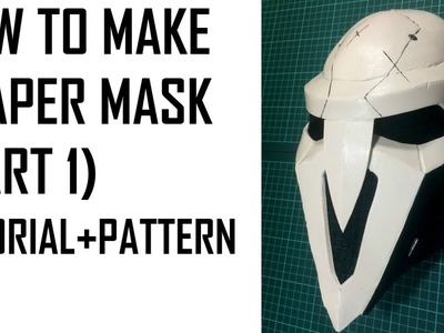 How to make Reaper Mask Overwatch.EVA FOAM cosplay tutorial.(PART 1)