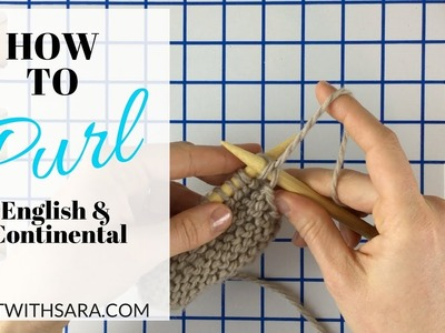 How to Purl - English and Continental Styles - Purling Tutorial