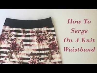 How To Serge On A Knit Waistband