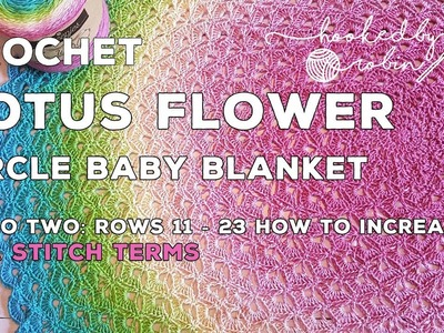 Lotus Flower Circle Blanket - crochet video - Rounds 11 - 23 and how to increase