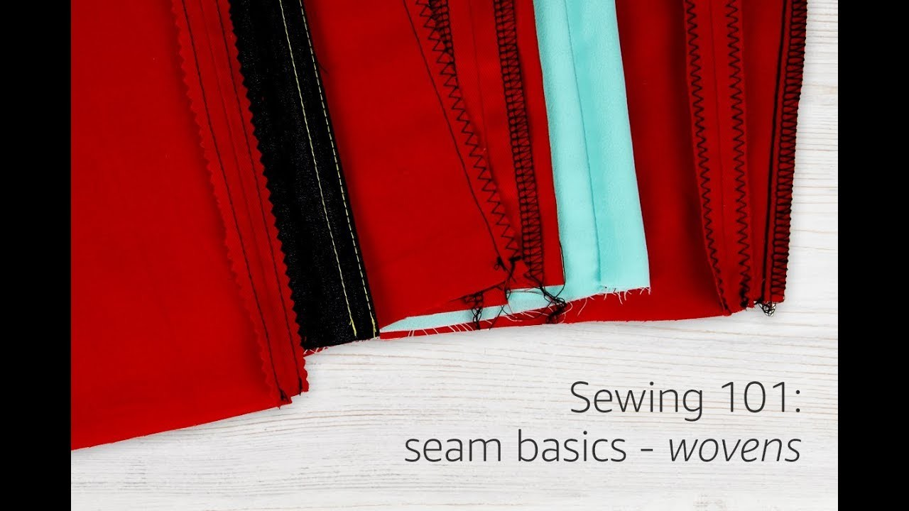 Sewing 101: Seam Basics Part 1- How to Sew Woven Fabrics