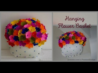 DIY - Hanging flower basket | Easy and beautiful paper flowers | Easy DIY room decoration ideas