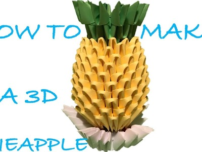How to make a 3D origami PINEAPPLE