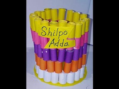 How to make a beautiful pen pot by paper || A Shilpo Adda creation.