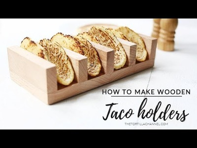How to make wooden taco holders