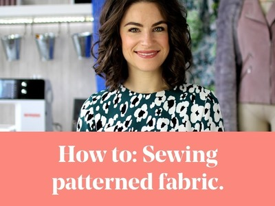How To: Sew & Match Patterned Fabric