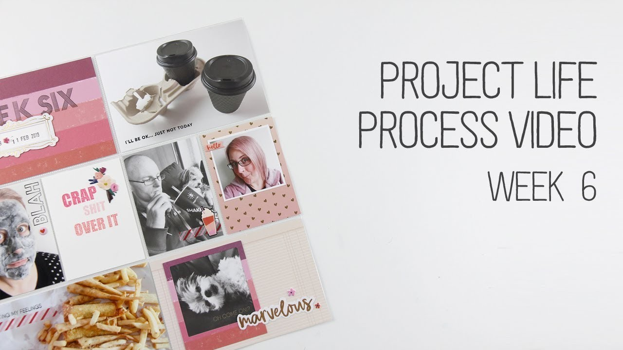 Project Life. How to document a not great week. Week 6