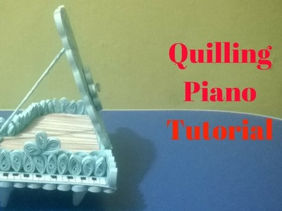 Quilling  Piano - How to Tutorial.Perfect for DollHouse