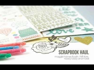 Scrapbook Haul | Maggie Holmes Flourish, Thrift Store, Hobby Lobby and more