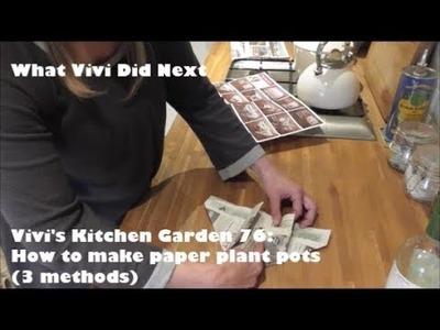 Vivi's Kitchen Garden 76: How to make paper plant pots (3 methods).