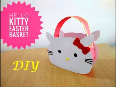 DIY Hello Kitty Easter Basket for Kids ~ Easter Basket Ideas 2018 ~ Step by step Instructions . .