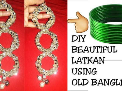 DIY OLD BANGLES INTO BEAUTIFUL LATKAN. HOW TO MAKE LATKAN ( HINDI)