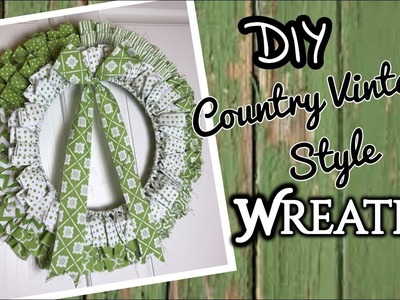 EASY DIY COUNTRY VINTAGE Wreath | FARMHOUSE | RUSTIC DECOR