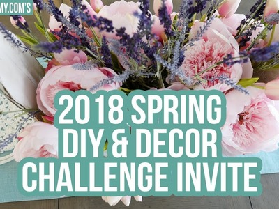 Invitation for YOU! Spring 2018 DIY & Decor Challenge Invite