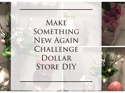 MAKE SOMETHING NEW AGAIN CHALLENGE | DOLLAR STORE DIY | WITH: HOSTEDBYKRSSIE