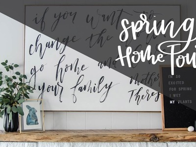 Spring Home Tour - Tons of DIY, modern touches, neutral colours, fresh foliage and kid friendly