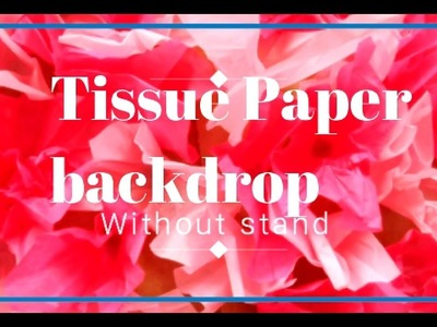 Tissue paper backdrop without stand