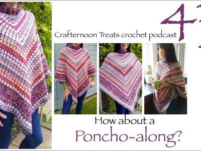 Crafternoon Treats Crochet Podcast 43: Poncho-along?