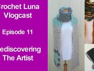 Crochet Luna: Crochet Luna Vlogcast Episode 11 Rediscovering the Artist