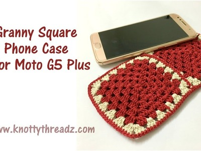 Crochet Phone Case Using Granny Squares For Moto G5 Plus | Full Tutorial | www.knottythreadz.com